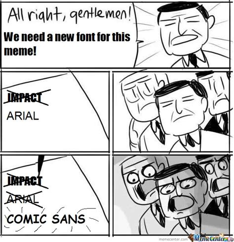 What Font Do Memes Use - wingdings would be a better font by thjake meme center