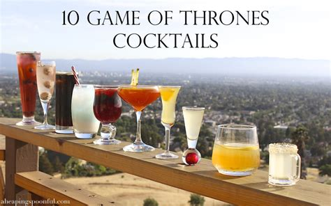 themed cocktail 10 of thrones cocktails a heaping spoonful