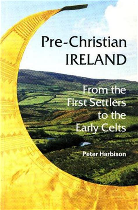 the celtic curse newgrange books pre christian ireland from the settlers to the