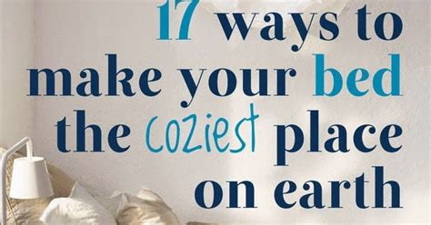 Ways To Your In Bed by 17 Ways To Make Your Bed The Coziest Place On Earth Diy