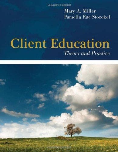 client education theory and practice books client education theory by miller direct textbook