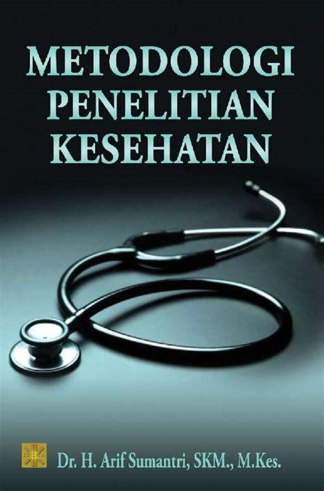 Buku Ajar Metodologi Penelitian Kesehatan jual buku metodologi penelitian kesehatan oleh dr h sumantri skm m kes gramedia digital