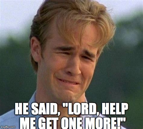 Lord Help Me Meme - 1990s first world problems meme imgflip