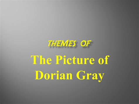 theme quotes from the picture of dorian gray calam 233 o the picture of dorian gray themes