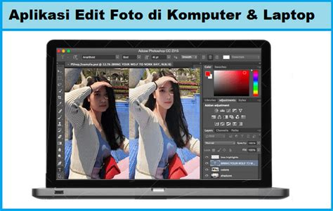 cara edit foto di photoshop laptop 10 aplikasi edit foto di komputer laptop terbaik 2018
