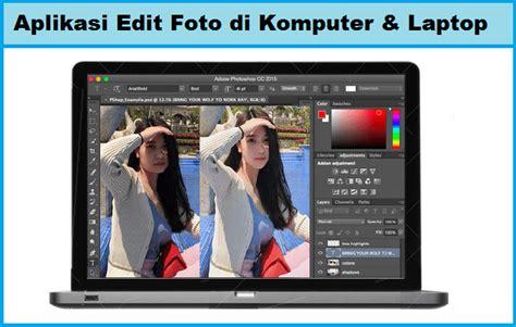 aplikasi membuat video animasi di laptop 10 aplikasi edit foto di komputer laptop terbaik 2018
