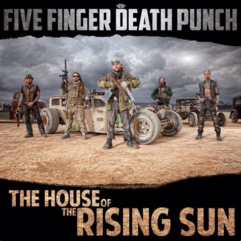 Five Finger Death Punch House Of The Rising Sun Mike S Daily Jukebox Mike S Daily