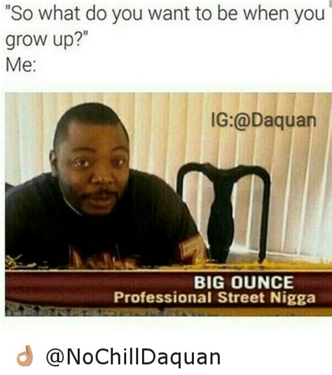 Grow Up Meme - 25 best memes about daquan funny and streets daquan