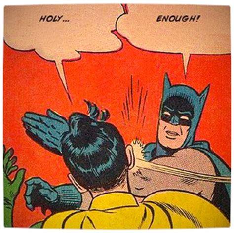 Robin Meme - funny batman slapping robin quotes