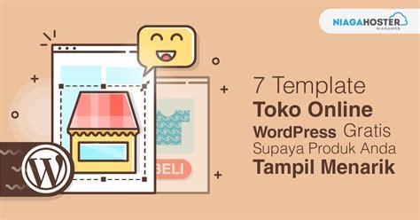membuat toko online wordpress gratis 7 template toko online wordpress gratis supaya produk anda