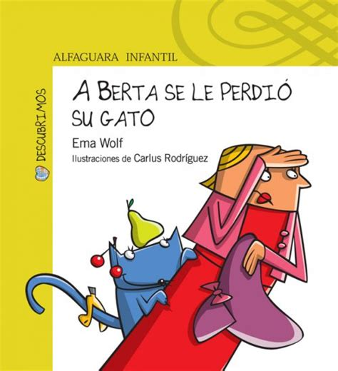 libro berta tiene un gatito mi bit 225 cora lectora a berta se le perdi 243 su gato