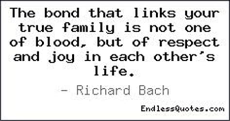 the bond that links your true family is not one of blood but of respect and joy in each other s quotes on family bonds