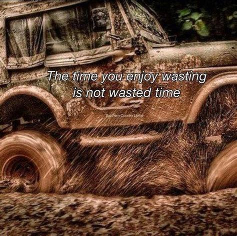 muddy jeep quotes 152 best if the mud ain t flyin you ain t tryin images on