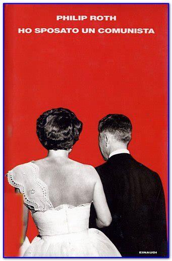 ho sposato un comunista la pagina della cover writer ho sposato un comunista di philip roth