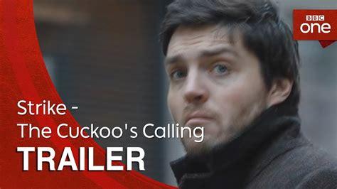 The Cuckoo S Calling strike the cuckoo s calling trailer one