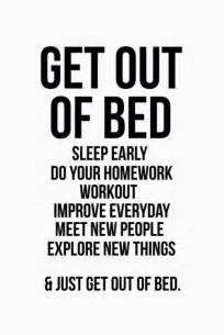 get out of bed quotes best 25 homework quotes ideas on pinterest homework