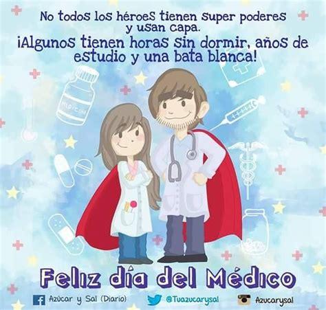 imagenes feliz dia del medico para facebook 24 best images about frases para el d 237 a del m 233 dico on