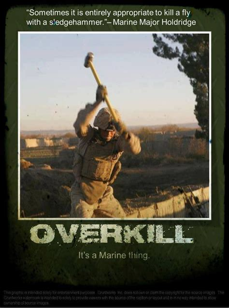 Overkill Meme - overkill it s a marine thing humor my marine