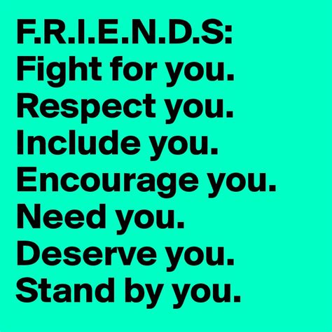 f for you f r i e n d s fight for you respect you include you