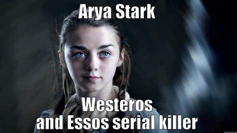 Arya Meme - arya stark quickmeme
