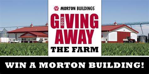 Morton Building Sweepstakes - thank you for your interest in the quot giving away the farm quot sweepstakes 2013
