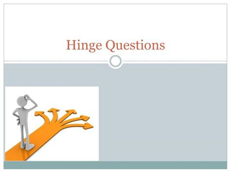 powerpoint tutorial questions ppt hinge questions powerpoint presentation id 1020970