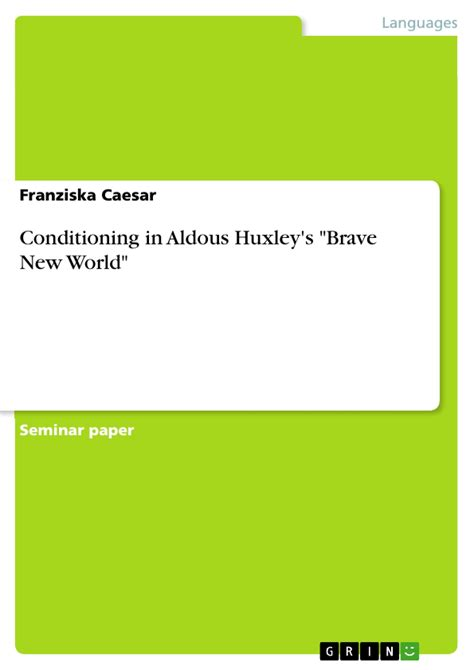 important themes in brave new world conditioning in aldous huxley s quot brave new world