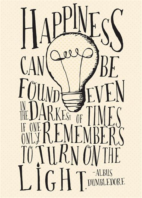 printable dumbledore quotes happiness can be found even in the darkest of time harry