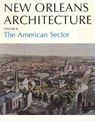 libro mystery in new orleans new orleans architecture the american sector by betsy swanson paperback barnes noble 174