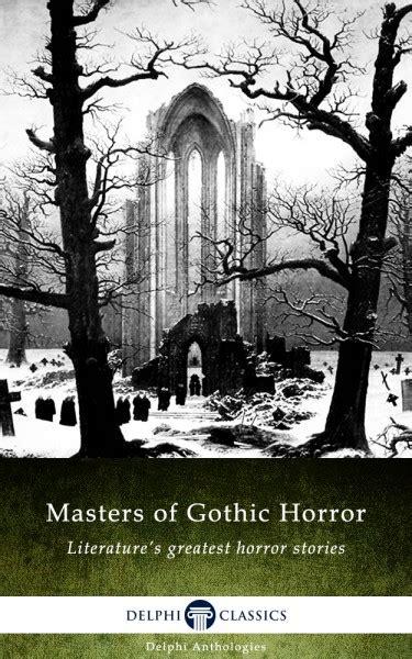 50 classic gothic works masters of gothic horror delphi classics