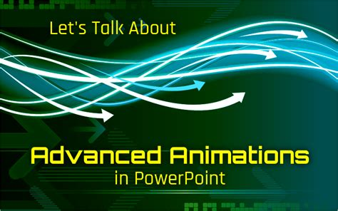 powerpoint tutorial advanced animation techniques let s talk about advanced animations in powerpoint get