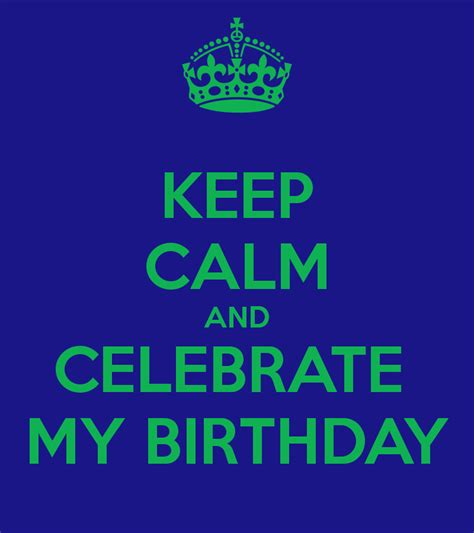 my keeps keep calm and celebrate my birthday poster winter keep calm o matic