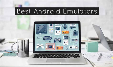 best android emulators top 5 best android emulators for windows in 2018 devsjournal