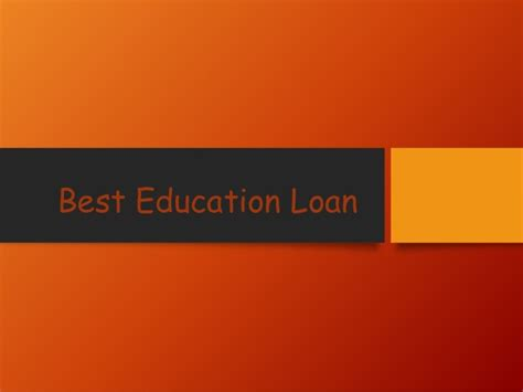 best education loan the best place to borrow