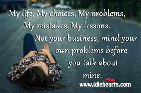 trouble talk mind your own life quotes quotesgram