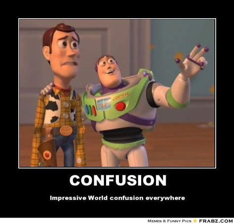 Buzz Lightyear Everywhere Meme - confusion buzz lightyear meme generator posterizer