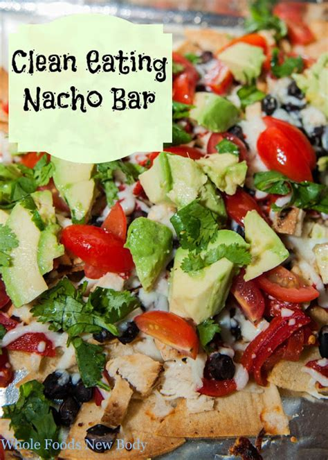Toppings For Nacho Bar by Whole Foods New Clean Nacho Bar