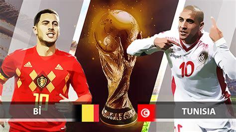 nhận định v 224 soi k 232 o bỉ vs tunisia v 224 o l 250 c 19h00 23 06