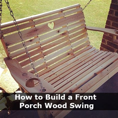 how to build a wooden swing how to build a front porch wood swing