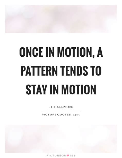 pattern quote motion quotes motion sayings motion picture quotes