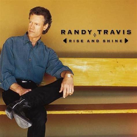 Cd Randy Travis rise and shine randy travis songs reviews credits allmusic