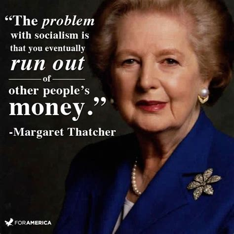 margaret thatcher quote memethink the problem with socialism
