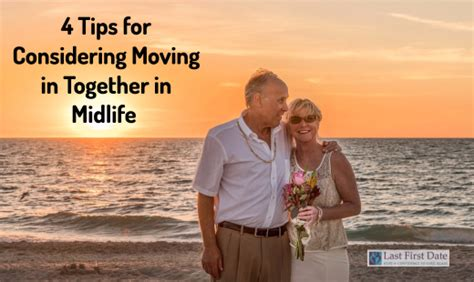 8 Tips On Moving In Together by 4 Tips For Considering Moving In Together In Midlife