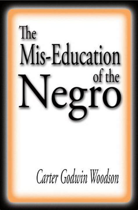 the mis education of the negro books the mis education of the negro books worth reading