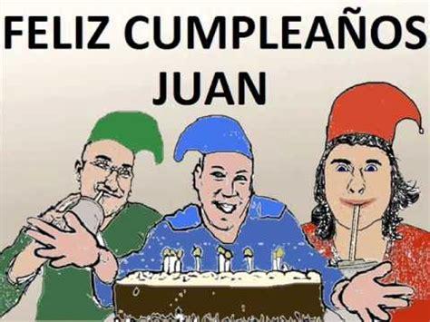 imagenes de cumpleaños juan felicitaci 243 n de cumplea 241 os nombre juan youtube
