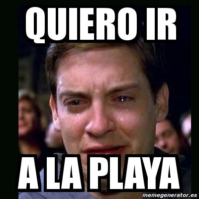 Memes Playa - meme crying peter parker quiero ir a la playa 4337831