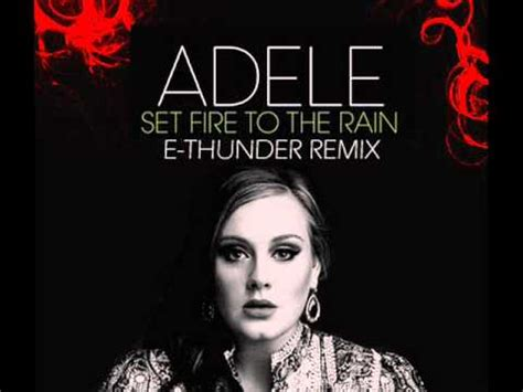 download mp3 adele set fire to the rain remix set fire to the rain e thunder edit mix ringtone mp3