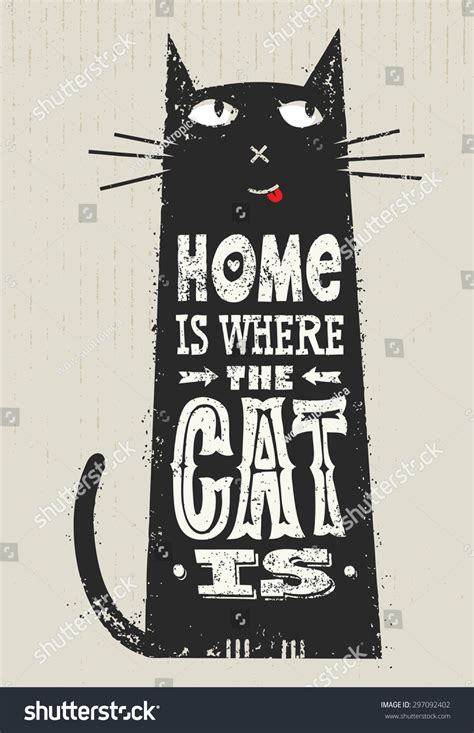 design works home is where the cat is home where cat is funny quote stock vector 297092402
