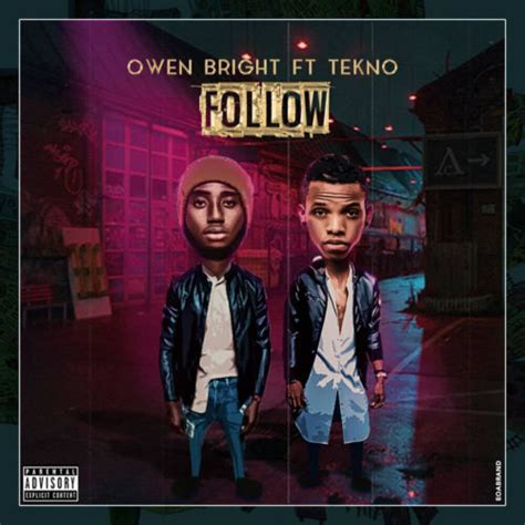 tekno new song download owen bright follow ft tekno new song