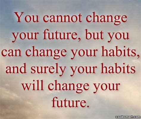 Habits That Can Change Your by Future Quotes Sayings Images Page 17